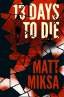 13 Days to Die: A Novel Cover Image