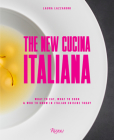 The New Cucina Italiana: What to Eat, What to Cook, and Who to Know in Italian Cuisine Today Cover Image