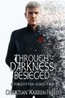 Through Darkness Besieged: A Forgotten Gods Tale Cover Image