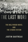 The Last Word: The Hollywood Novel and the Studio System Cover Image