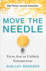 Move the Needle: Yarns from an Unlikely Entrepreneur Cover Image
