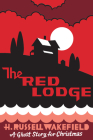 The Red Lodge: A Ghost Story for Christmas (Seth's Christmas Ghost Stories) Cover Image