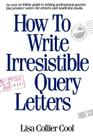 How to Write Irresistible Query Letters Cover Image