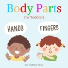 Body Parts: For Toddlers Cover Image