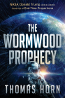 Wormwood Prophecy: NASA, Donald Trump, and a Cosmic Cover-Up of End-Time Proportions Cover Image