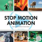 Stop Motion Animation: How to Make and Share Creative Videos Cover Image