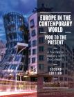 Europe in the Contemporary World: 1900 to the Present: A Narrative History with Documents Cover Image