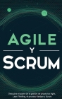 Agile y Scrum: Descubra el poder de la gestión de proyectos Agile, Lean Thinking, el proceso Kanban y Scrum Cover Image