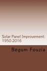 Solar Panel Improvement: 1950-2016: For Solar, By Solar, To Solar Cover Image
