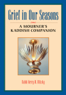 Grief in Our Seasons: A Mourner's Kaddish Companion Cover Image