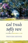 God Treads Softly Here Cover Image