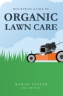 Definitive Guide to Organic Lawn Care Cover Image