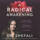 A Radical Awakening: Turn Pain Into Power, Embrace Your Truth, Live Free Cover Image