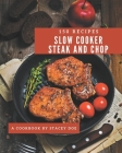 150 Slow Cooker Steak and Chop Recipes: Welcome to Slow Cooker Steak and Chop Cookbook Cover Image