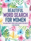 Beautiful Word Search for women: 80 Large-Print Puzzles (Large Print Word Search Books for Adults) Cover Image