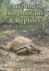 Arizona's Amphibians & Reptiles: A Natural History and Field Guide Cover Image