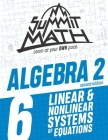 Summit Math Algebra 2 Book 6: Linear and Nonlinear Systems of Equations Cover Image