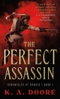 The Perfect Assassin: Book 1 in the Chronicles of Ghadid Cover Image
