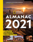 National Geographic Almanac 2021: Trending Topics - Big Ideas in Science - Photos, Maps, Facts & More Cover Image