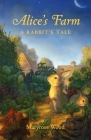 Alice's Farm: A Rabbit's Tale Cover Image