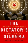 The Dictator's Dilemma: The Chinese Communist Party's Strategy for Survival Cover Image