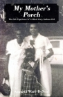 My Mother's Porch: The Life Experience of A Black Gary, Indiana Girl Cover Image