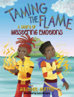 Taming the Flame: A Story of Mastering Emotions Cover Image