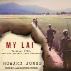 My Lai Lib/E: Vietnam, 1968, and the Descent Into Darkness Cover Image
