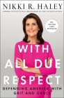 With All Due Respect: Defending America with Grit and Grace Cover Image