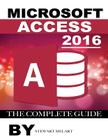 Microsoft Access 2016: The Complete Guide Cover Image