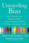 Unraveling Bias: How Prejudice Has Shaped Children for Generations and Why It's Time to Break the Cycle Cover Image