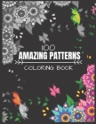 100 Amazing Patterns Coloring Book: Mandalas, fun Easy & stress-relief coloring pages for adults Cover Image