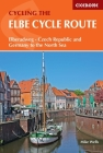 The Elbe Cycle Route: Elberadweg - Czech Republic and Germany to the North Sea Cover Image