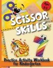 Scissor Skills: Practice Activity Workbook for Kindergarten Cover Image