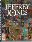 Jeffrey Jones: The Definitive Reference Cover Image