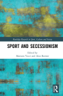 Sport and Secessionism (Routledge Research in Sport) Cover Image
