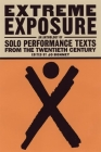 Extreme Exposure: An Anthology of Solo Performance Texts from the Twentieth Century Cover Image