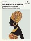 Igbo Immersion Workbook: Omumu Igbo Miri Emi (Native Tongue - Igbo Workbooks #2) Cover Image