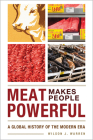 Meat Makes People Powerful: A Global History of the Modern Era Cover Image