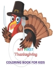 My First Thanksgiving Coloring Book for Kids: THANKSGIVING Turkey Inspired Scenes to coloring for kids 1OO pages Cover Image