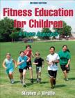 Fitness Education for Children-2nd Edition: A Team Approach Cover Image