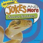 Jokes and More about Snakes (Just Kidding!) Cover Image