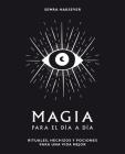Magia para el día a día: Rituales, hechizos y pociones para una vida mejor Cover Image