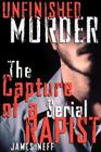 Unfinished Murder: The Capture of a Serial Rapist Cover Image
