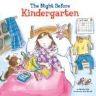 The Night Before Kindergarten Cover Image
