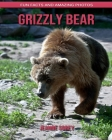 Grizzly bear: Fun Facts and Amazing Photos Cover Image