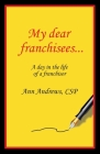 My Dear Franchisees: A day in the life of a franchisor Cover Image
