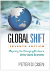 Global Shift, Seventh Edition: Mapping the Changing Contours of the World Economy Cover Image