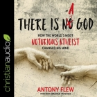 There Is a God: How the World's Most Notorious Atheist Changed His Mind Cover Image
