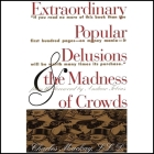 Extraordinary Popular Delusions and the Madness of Crowds and Confusion de Confusiones Lib/E Cover Image